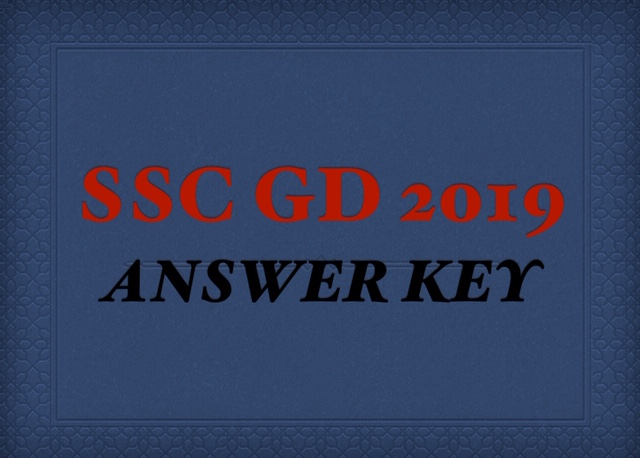 SSC GD CONSTABLE 2018-19 – ANSWER KEY